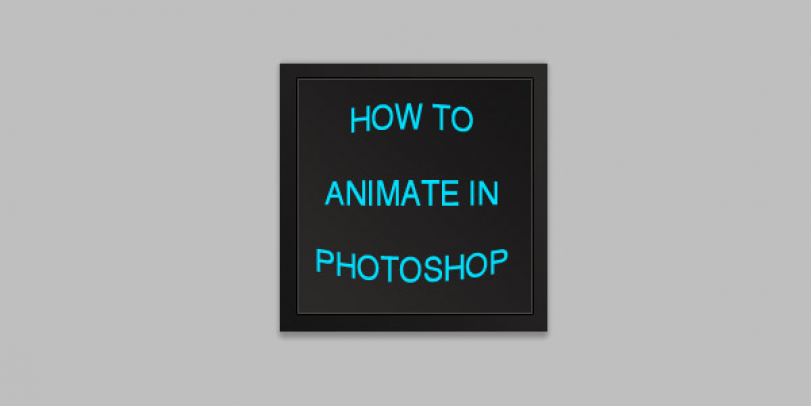 HOW TO MAKE ANIMATIONS IN ADOBE PHOTOSHOP